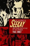 The Casebook Of Seekay And Other Prototypes Of The Avenger - Paul Ernst, Will Murray, Matthew Moring