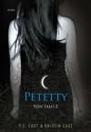 Petetty (Yön talo, #2) - Annika Eräpuro, P.C. Cast, Kristin Cast