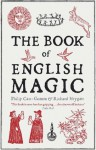 The Book of English Magic - Philip Carr-Gomm, Sir Richard Heygate