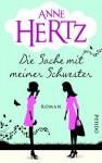 Die Sache mit meiner Schwester - Anne Hertz