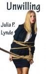 Unwilling - Julia P. Lynde
