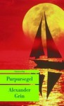 Purpursegel - Alexander Grin, Charlotte Kossuth, Alexander S. Grinewski