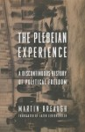 The Plebeian Experience: A Discontinuous History of Political Freedom - Martin Breaugh, Lazer Lederhendler, Dick Howard
