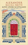Love Over Scotland (44 Scotland Street 3) - Alexander McCall Smith, Iain Mcintosh