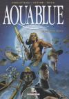 Aquablue: Le peuple bleu (édition intégrale) - Thierry Cailleteau, Olivier Vatine, Ciro Tota