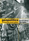 Geopolitics: Re-Visioning World Politics - John Agnew