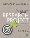 Your Research Project: Designing And Planning Your Work (Sage Study Skills Series) - Nicholas Walliman
