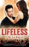 Lifeless - J.M. LaRocca