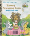 Tawny Scrawny Lion Saves the Day - Michael Teitelbaum, Art Ellis, Kim Ellis