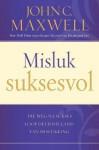 Misluk Suksesvol: Die Weg Na Sukses Look Deur Die Land Van Mislukking - John C. Maxwell