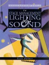 Essential Guide To Stage Management, Lighting, And Sound - Scott Palmer