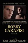 Bobby Carapisi, Volume 2 - Kyle Michel Sullivan