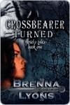 Crossbearer Turned - Brenna Lyons