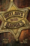 Outlaws with Badges - Laurence Yadon, Robert Smith