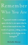 Remember Who You Are - M. Murray