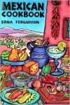Mexican Cookbook - Erna Fergusson