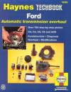 The Haynes Ford Automatic Transmission Overhaul Manual (Techbook Series) - Jeff Killingsworth, John Harold Haynes