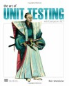 The Art of Unit Testing: With Examples in .NET - Roy Osherove