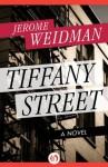 Tiffany Street: A Novel (The Benny Kramer Novels) - Jerome Weidman, Alistair Cooke
