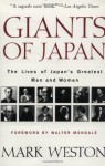 Giants of Japan: The Lives of Japan's Greatest Men and Women - Mark Weston