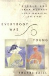 Everybody Was So Young: Gerald and Sara Murphy, a Lost Generation Love Story - Amanda Vaill