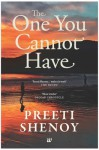 The One You Cannot Have - Preeti Shenoy