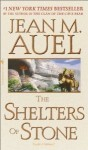 The Shelters Of Stone (Earth's Children, Book Five): Earth's Children - Jean M. Auel