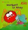 Norbert is Nosy (Character Book) - Ellen Weiss