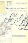 British Businessmen & Canadian Confederation: Constitution Making in an Era of Anglo-globalization - Andrew Smith