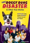The Doggy Dung Disaster & Other True Stories: Regular Kids Doing Heroic Things Around the World - Garth Sundem