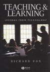 Teaching and Learning: Lessons from Psychology - Richard Fox