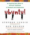 Ubuntu!: An Inspiring Story About an African Tradition of Teamwork and Collaboration (Audio) - Bob Nelson, Stephen C. Lundin, Dominic Hoffman