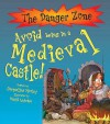 Avoid Being In A Medieval Castle! (Danger Zone) - Jacqueline Morley, David Antram