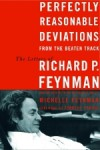 Perfectly Reasonable Deviations From the Beaten Track - Richard P. Feynman