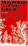 Morphology of the Folk Tale - Vladimir Jakovlevic Propp, Louis A. Wagner, Laurence Scott, Alan Dundes