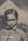 The Fox Boy: The Story of an Abducted Child - Peter Walker