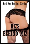 He's Behind Me! Ten First Anal Sex Erotica Stories - Alice Drake, Sally Whitley, Amber Cross, Nycole Folk, Connie Hastings, Geena Flix