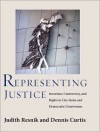 Representing Justice: Invention, Controversy, and Rights in City-States and Democratic Courtrooms - Judith Resnik, Dennis Curtis