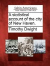 A Statistical Account of the City of New Haven. - Timothy Dwight