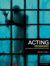 Acting Techniques: An Introduction for Aspiring Actors - Michael Powell