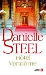 Hôtel Vendôme (French Edition) - Nelly Ganancia, Danielle Steel