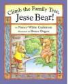 Climb the Family Tree, Jesse Bear! - Nancy White Carlstrom, Bruce Degen