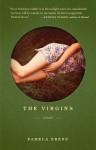 The Virgins: A Novel - Pamela Erens