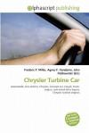 Chrysler Turbine Car - Frederic P. Miller, Agnes F. Vandome, John McBrewster
