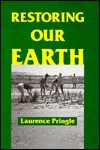 Restoring Our Earth - Laurence Pringle