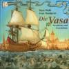 Die Vasa: Geschichte und Geschichten - Mats Wahl, Sven Nordqvist