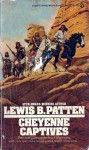 Cheyenne Captives - Lewis B. Patten