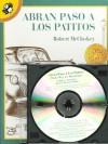 Abran Paso a Los Patitos (Make Way for Ducklings) with CD - Robert McCloskey, David Cromett