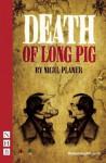 Death of Long Pig - Nigel Planer