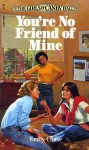 You're No Friend of Mine - Emily Chase